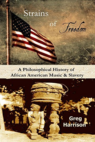 Search : Strains of Freedom: A Philosophical History of African American Music and Slavery