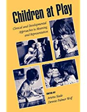 Children at Play: Clinical and Developmental Approaches to Meaning and Representation