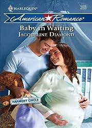 Baby in Waiting (Mills & Boon American Romance) (Harmony Circle - Book 2)