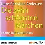 Die zehn schönsten Märchen | Hans-Christian Andersen