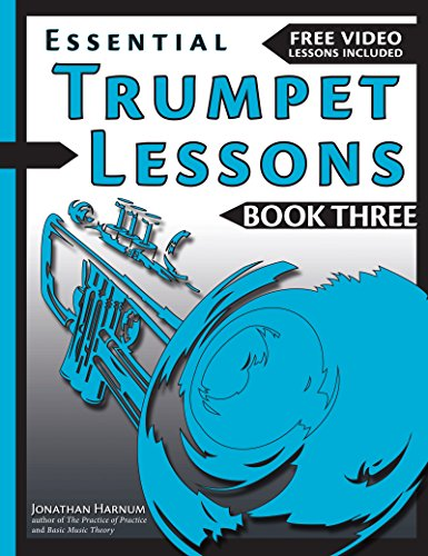 Essential Trumpet Lessons, Book 3, Level Up: Build range, speed, and stamina, plus sound effects, transposing, circular breathing, practice, and more (Volume 3) ()