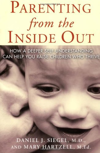 Parenting From the Inside Out by Daniel J. Siegel MD (2004-04-26)