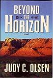 Beyond the Horizon, Judy C. Olsen, 1598110225