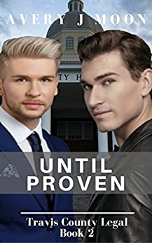 Until Proven (Travis County Legal Book 2) by [Moon, Avery J.]
