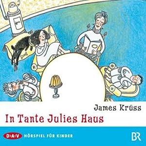 In Tante Julies Haus Hörspiel