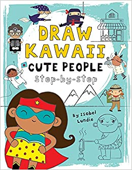 Cute People Step By Step Draw Kawaii Isobel Lundie