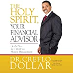 The Holy Spirit, Your Financial Advisor: God's Plan for Debt-Free Money Management | Creflo Dollar