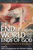 End of the World and the Ends of God : Science and Theology on Eschatology, Michael Welker, 1563383128