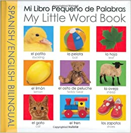 Amazon.com: My Little Word Book Bilingual: Spanish/English Bilingual (My Little Books) (Spanish Edition) (9780312494629): Roger Priddy: Books