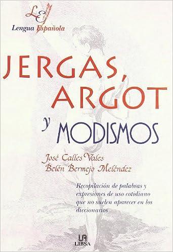 JERGAS  ARGOT Y MODISMOS
