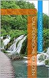 Californische Skizzen (German Edition)
