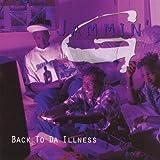 Back to Da Illness