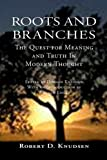 Roots and Branches, Robert D. Knudsen, 088815206X