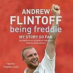 Being Freddie: My Story So Far | Andrew Flintoff