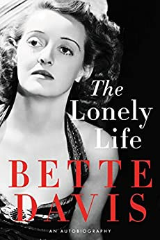 The Lonely Life: An Autobiography by [Davis, Bette]
