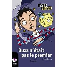 Buzz n'était pas le premier: une histoire pour les enfants de 10 à 13 ans (Récits Express t. 11) (French Edition)