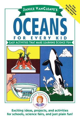 Janice VanCleave's Oceans for Every Kid: Easy Activities tha