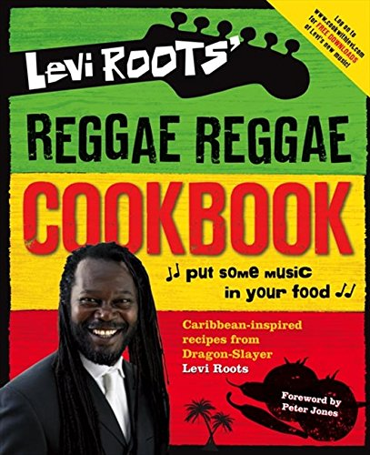 Levi Roots' Reggae Reggae Cookbook by Levi Roots