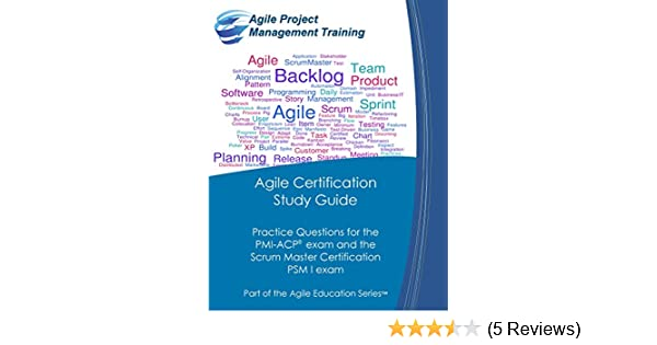 Agile Certification Study Guide: Practice Questions for the PMI-ACP ...