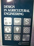 Design in Agricultural Engineering, Christianson, Leslie L. and Rohrbach, Roger P., 0916150801