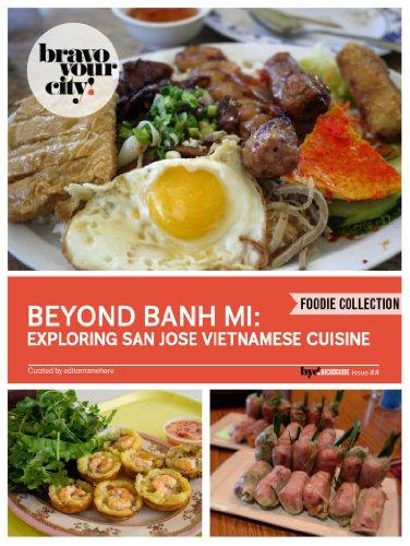 Beyond Banh Mi: Exploring San Jose Vietnamese Cuisine (Bravo Your City! Book 100) by Randy Fung