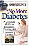 img - for No More Diabetes: A Complete Guide to Preventing, Treating, and Overcoming Diabetes book / textbook / text book