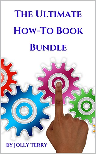 The Ultimate How-To Book Bundle: A Guide On How To Do Everything cover
