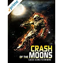Crash of the Moons: Classic Science Fiction Movie