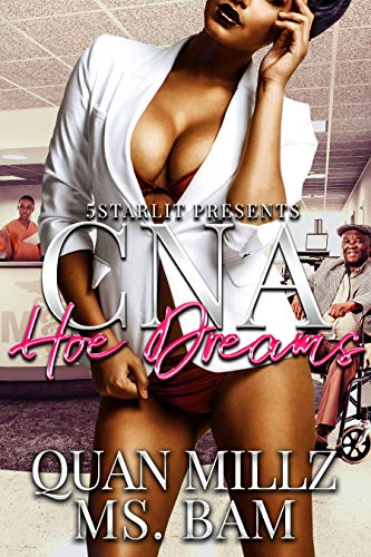 CNA Hoe Dreams by [Millz, Quan, Bam, Ms.]