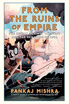 From the Ruins of Empire: The Intellectuals Who Remade Asia by [Mishra, Pankaj]