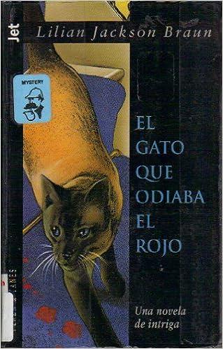 El Gato que Odiaba el Rojo: Una Novela de Intriga: Lilian Jackson Braun, Rosa Sala: 9788401474330: Amazon.com: Books