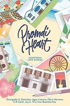 Promdi Heart: Hometown Love Stories by [Santi, C. P., Bautista-Yao, Ines, Tria, Jay E., Mariano, Chris, Gonzales, Georgette S. , Llanera, Agay]