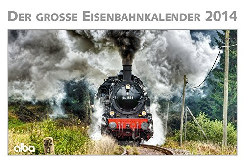 Alba Der Große Eisenbahnkalender 2014