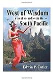 West of Wisdom, Edwin P. Cutler, 1412060834