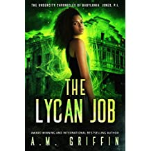 The Lycan Job (The Undercity Chronicles of Babylonia Jones, P.I. Book 2)