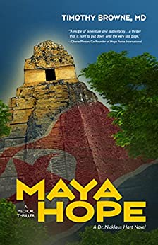 MAYA HOPE: A Medical Thriller (A Dr. Nicklaus Hart Novel Book 1) by [Browne, Timothy]
