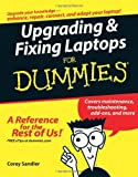 Upgrading and Fixing Laptops for Dummies, Corey Sandler and Corey Sandler, 0764589598