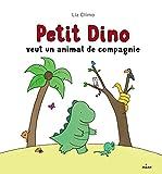 """Afficher """"Petit Dino veut un animal de compagnie"""""""