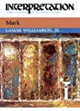Mark (Interpretation, a Bible Commentary for Teaching and Preaching)