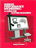 Human Performance Engineering : A Guide for System Designers, Bailey, Robert W. and Human Performance Associates Staff, 0134453204