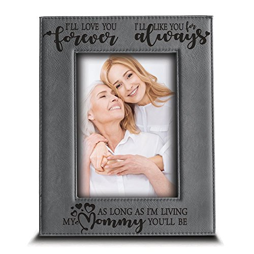 BELLA BUSTA- I'll Love You Forever,I'll Like You for Always,as Long as I'm Living, My Mommy You'll be - Engraved Leather Picture Frame- Family Frame Mommy and Me (4 x 6 Vertical)