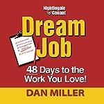 Dream Job: 48 Days to the Work You Love! | Dan Miller