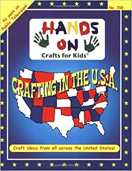 Hands On Crafts For Kids Book 700 Crafting In The Usa Katherine