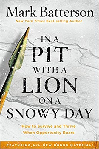 ([By Mark Batterson ] In a Pit with a Lion on a Snowy Day: How to Survive and Thrive When Opportunity Roars (Paperback)【2018】by Mark Batterson (Author) (Paperback))