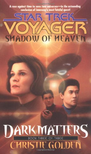 Shadow Of Heaven Star Trek Voyager, No 21, Dark Matters Book Three Of Three
