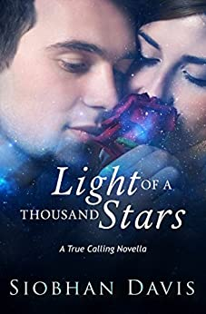 Light of a Thousand Stars (True Calling Book 4) by [Davis, Siobhan]