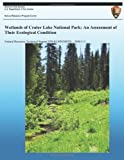 Wetlands of Crater Lake National Park: an Assessment of Their Ecological Conditions, Paul Adamus, 149124786X