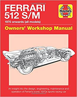 Ferrari 512 sm 1970 onwards all marks an insight into the design engineering maintenance and operation of ferraris iconic 1970s sports racing car owners workshop manual 2512 free shipping fandeluxe Gallery