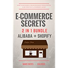 E-Commerce Secrets 2 in 1 Bundle: Start A Successful Online Business From Scratch & See How Easy E-Commerce Can...