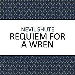 Requiem for a Wren | Nevil Shute